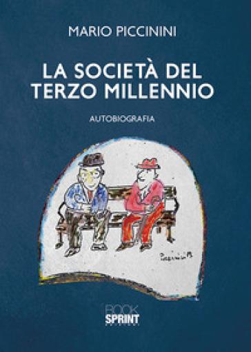 La società del terzo millennio - Mario Piccinini |
