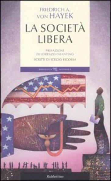 La società libera - Friedrich A. von Hayek   Rochesterscifianimecon.com