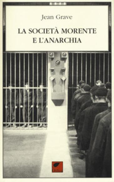 La società morente e l'anarchia - Jean Grave   Kritjur.org