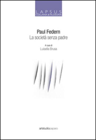 La società senza padre - Paul Federn   Jonathanterrington.com