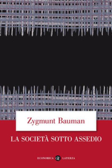 La società sotto assedio - Zygmunt Bauman | Jonathanterrington.com