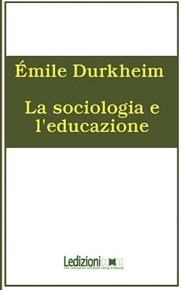 La sociologia e l'educazione - Emile Durkheim  