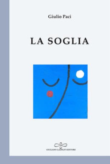 La soglia - Giulio Paci | Rochesterscifianimecon.com