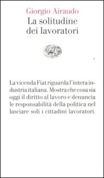 La solitudine dei lavoratori - Giorgio Airaudo pdf epub
