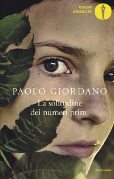 La solitudine dei numeri primi - Paolo Giordano |