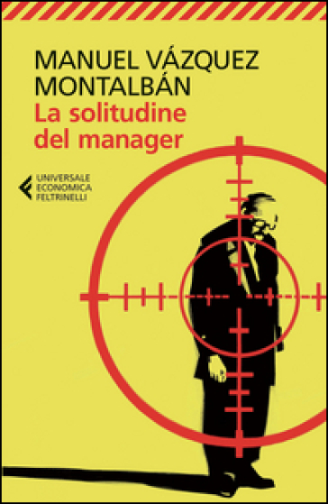 La solitudine del manager - Manuel Vazquez Montalban |