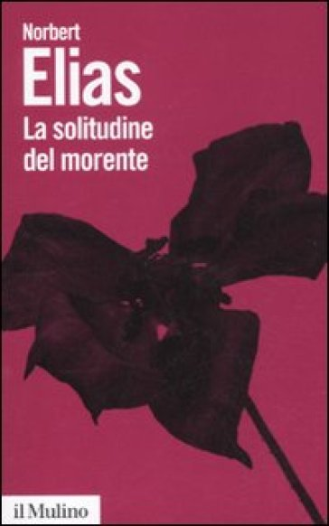La solitudine del morente - Norbert Elias | Thecosgala.com