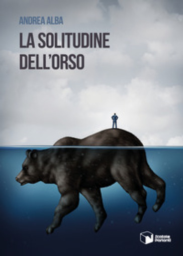 La solitudine dell'orso - Andrea Alba | Ericsfund.org