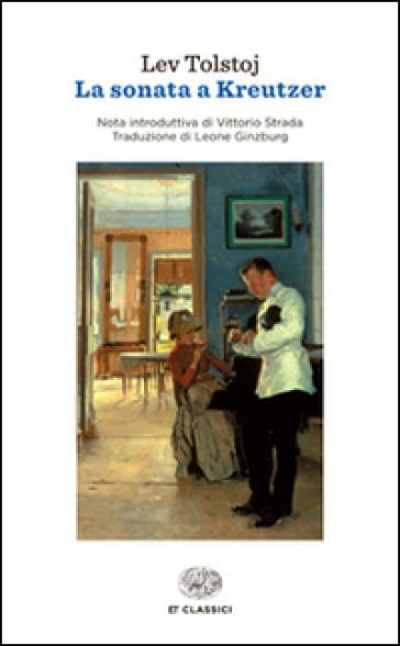 La sonata a Kreutzer - Lev Nikolaevic Tolstoj  