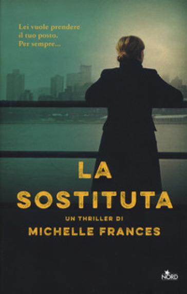 La sostituta - Michelle Frances |