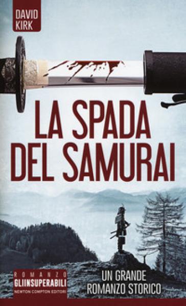 La spada del samurai - David Kirk | Rochesterscifianimecon.com