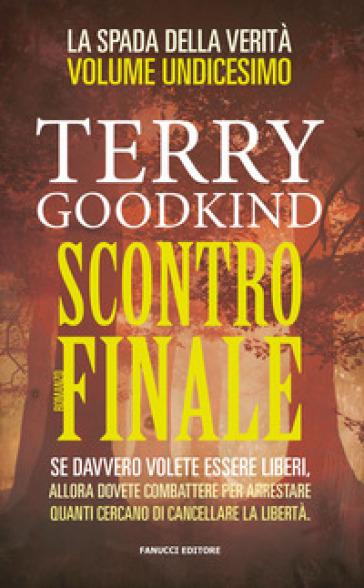 La spada della verità. 11. - Terry Goodkind | Thecosgala.com