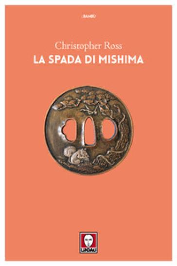 La spada di Mishima - Christopher Ross | Ericsfund.org