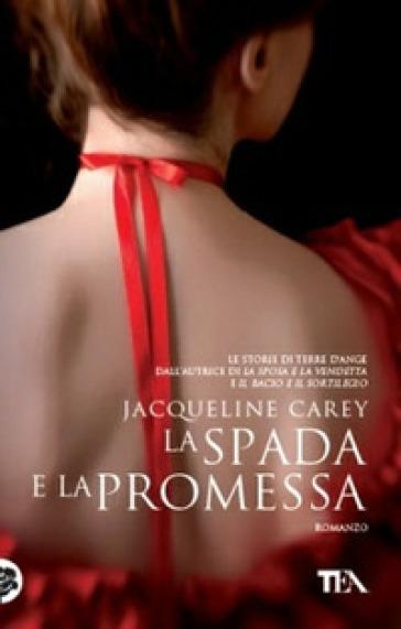 La spada e la promessa - Jacqueline Carey |