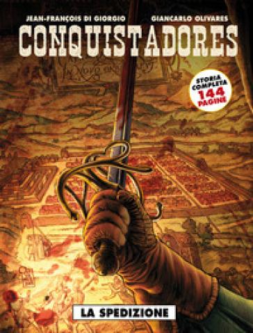 La spedizione. Conquistadores - Jean-François Di Giorgio | Rochesterscifianimecon.com