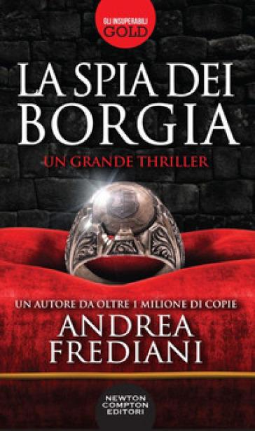 La spia dei Borgia - Andrea Frediani |