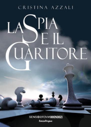 La spia e il guaritore - Cristina Azzali |