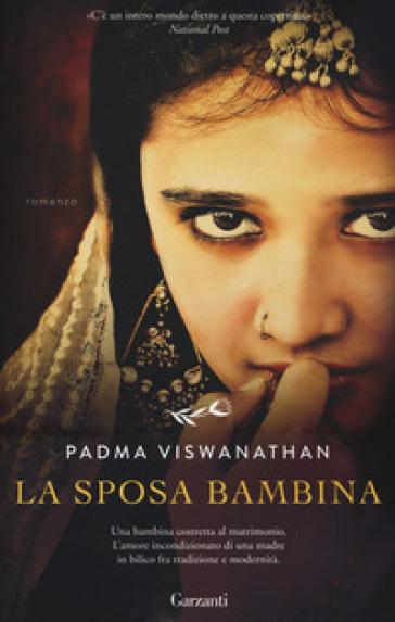 La sposa bambina - Padma Viswanathan | Thecosgala.com