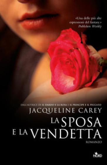 La sposa e la vendetta - Jacqueline Carey   Rochesterscifianimecon.com