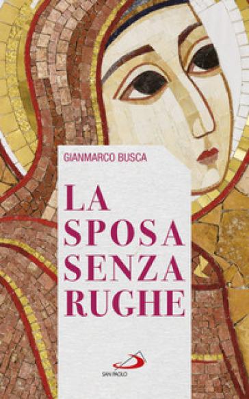 La sposa senza rughe - Gianmarco Busca | Rochesterscifianimecon.com