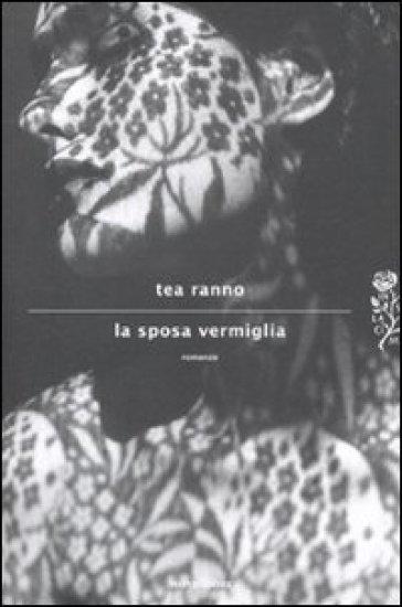 La sposa vermiglia - Tea Ranno | Kritjur.org