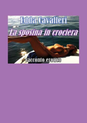 La sposina in crociera - Edda Cavalleri |