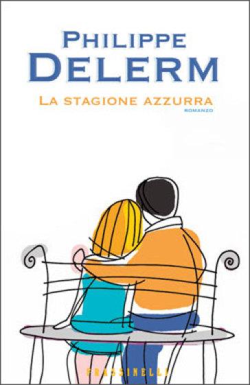 La stagione azzurra - Philippe Delerm |