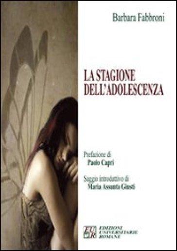 La stagione dell'adolescenza - Barbara Fabbroni | Kritjur.org