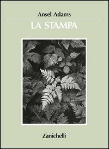 La stampa - Ansel Adams  