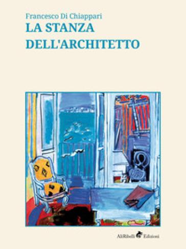 La stanza dell'architetto - Francesco Di Chiappari |