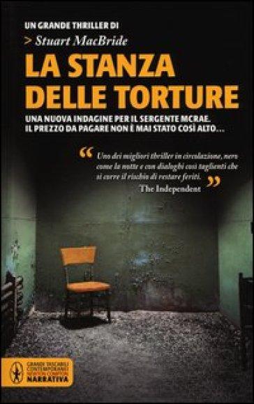 La stanza delle torture stuart macbride libro for La stanza degli ospiti libro