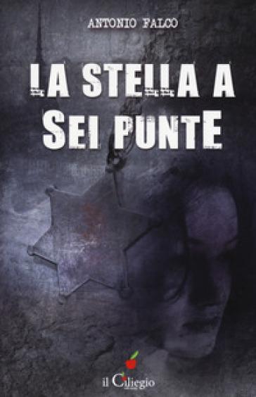 La stella a sei punte - Antonio Falco  