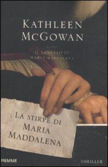 La stirpe di Maria Maddalena - Kathleen McGowan   Rochesterscifianimecon.com