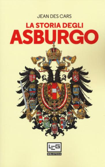 La storia degli Asburgo - Jean Des Cars | Thecosgala.com