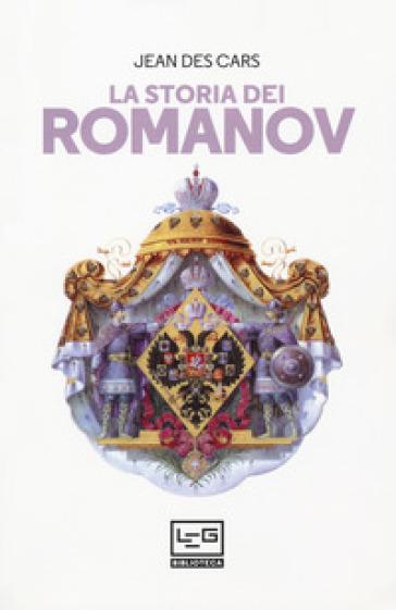La storia dei Romanov - Jean Des Cars | Rochesterscifianimecon.com