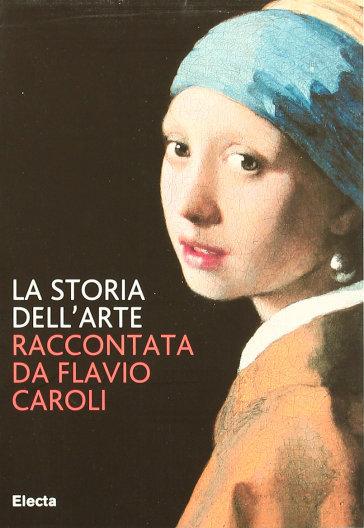 La storia dell 39 arte flavio caroli libro mondadori store for Adorno storia dell arte