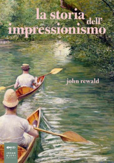 La storia dell'impressionismo - John Rewald | Thecosgala.com