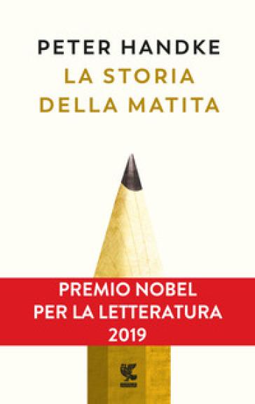 La storia della matita - Peter Handke |