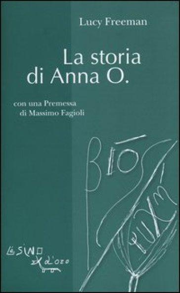 La storia di Anna O. - Lucy Freeman |