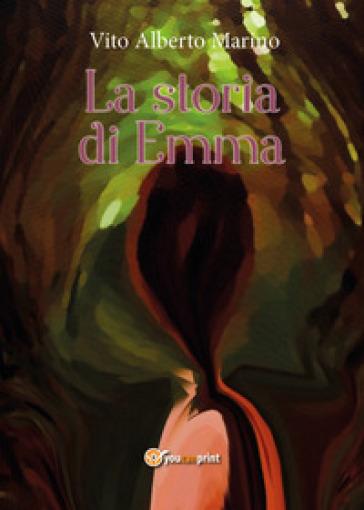 La storia di Emma - Vito Alberto Marino |
