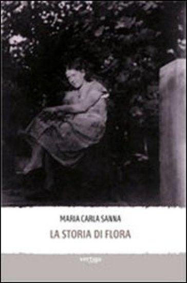 La storia di Flora - M. Carla Sanna |
