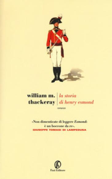 La storia di Henry Esmond - William Makepeace Thackeray |