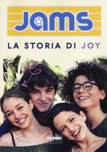 La storia di Joy. Jams