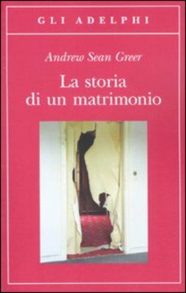 La storia di un matrimonio - Andrew Sean Greer | Kritjur.org