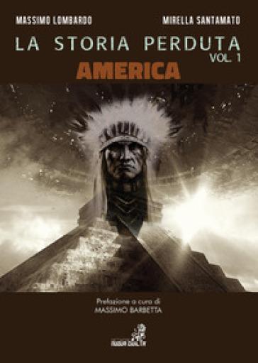 La storia perduta. 1: America - Massimo Lombardo |