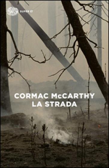 La strada - Cormac McCarthy | Rochesterscifianimecon.com