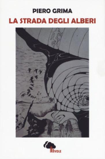 La strada degli alberi - Piero Grima | Jonathanterrington.com