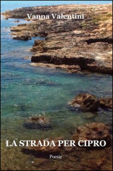 La strada per Cipro - Vanna Valentini   Ericsfund.org