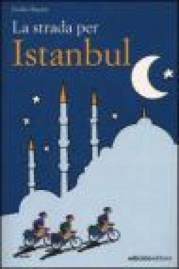 La strada per Istanbul - Emilio Rigatti | Jonathanterrington.com
