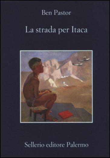 La strada per Itaca - Ben Pastor  